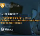 """Taller Gratuito: """"El teletrabajo y otros retos de las administraciones iberoamericanas"""""""